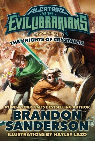 The Knights of Crystallia (Alcatraz, #3)