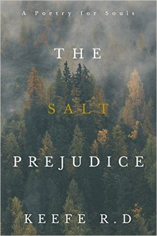 The Salt Prejudice by Keefe R.D