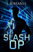 Slash Op (Toy Soldier #2) by J. Johanis