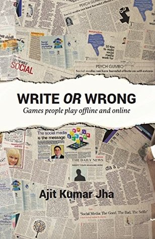 Write or Wrong by Ajit Kumar Jha