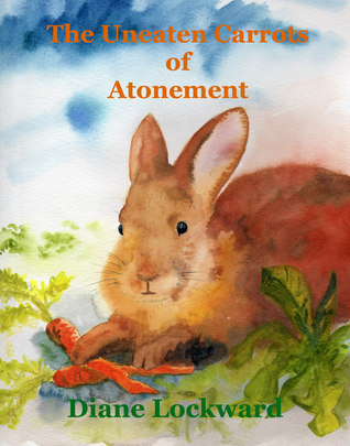 The Uneaten Carrots of Atonement by Diane Lockward