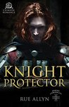 Knight Protector (Knight Chronicles, #2)
