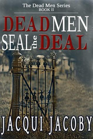 Dead Men Seal the Deal by Jacqui Jacoby