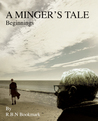 A Minger's Tale Beginnings By R.B.N. Bookmark