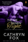 Tie Me Down Tight (Breaking the Rules, #2)
