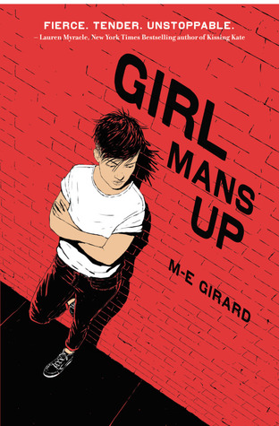 Engaging and Important: Girl Mans Up by M-E Girard