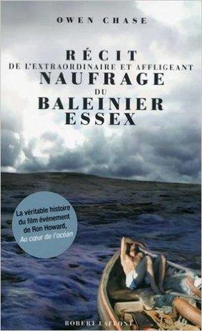 Récit de l'extraordinaire et affligeant naufrage du baleinier Essex