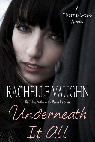 Underneath It All by Rachelle Vaughn