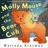 Molly Mouse And The Bear Cub: Children's Book: Fun Rhyming Bedtime Story - Picture Book / Beginner Reader (for ages 3-7) (Top of the Wardrobe Gang Picture Books 9)