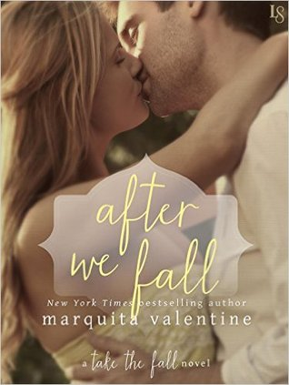 After We Fall (Take the Fall, #3) by Marquita Valentine
