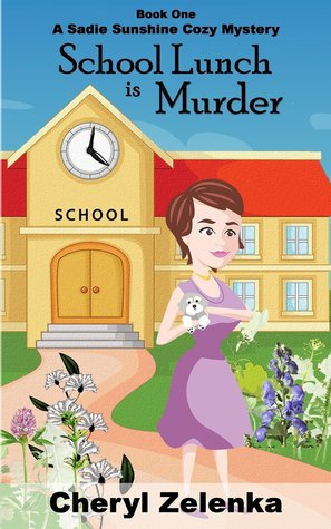 School Lunch is Murder (Sadie Sunshine Cozy Mystery #1)