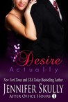 Desire Actually (After Office Hours, Book 1)