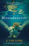Moondancers (The Beautiful Creatures of Beverly Hills #1)