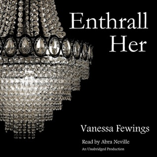 Enthrall Her (Enthrall Sessions, #2)