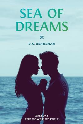 Sea of Dreams by D.A. Henneman