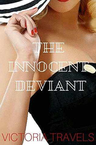 The Innocent Deviant by Victoria Travels