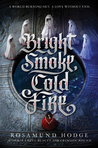 Bright Smoke, Cold Fire (Untitled, #1)