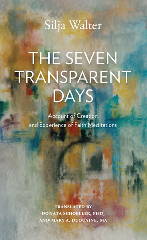 The Seven Transparent Days by Silja Walter
