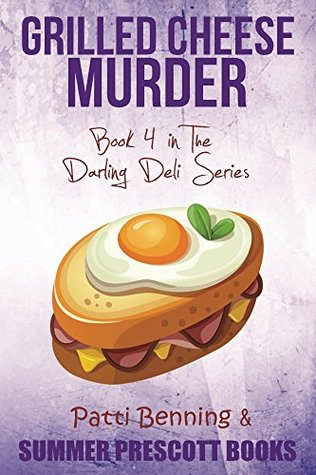 Grilled Cheese Murder: Book 4 in The Darling Deli Series