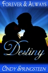 Destiny (Forever & Always) Book One