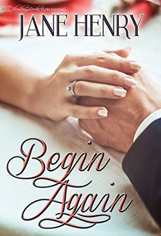 Begin Again by Jane Henry