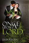 Once Upon a Lord (Victorian 19th Century Arranged Marriage Romance) (Lady Rake Mystery Duke Romance)