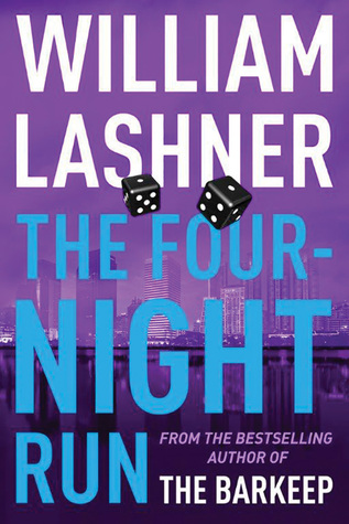 {Presenting} The Four-Night Run by William Lashner
