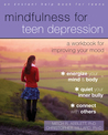 Mindfulness for Teen Depression: A Workbook for Improving Your Mood