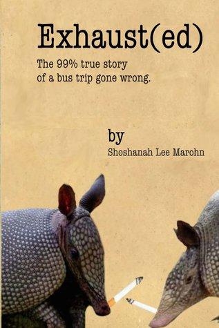 Exhaust(ed) by Shoshanah Lee Marohn