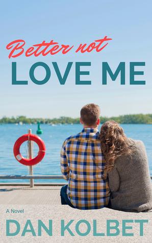 Better Not Love Me by Dan Kolbet