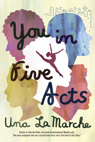 You in Five Acts by Una LaMarche