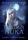 Losing Nuka (Litmus #1)