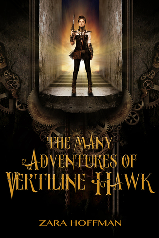 The Many Adventures of Vertiline Hawk by Zara Hoffman