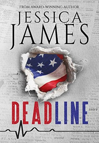 Deadline: A Political Supense Novel - Espionage and Romance