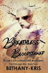 Breathless & Bloodstained (The Chicago War, #4)
