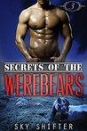 Secrets of the Werebears 3 (Secrets of the Werebears #3)