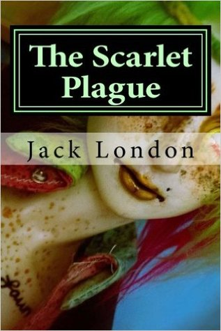 The Scarlet Plague (1912) - Jack London