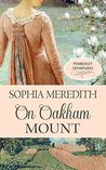 On Oakham Mount: A Pride & Prejudice Variation (Pemberley Departures, #1)