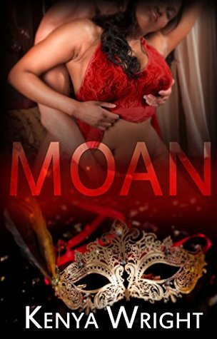 Moan (Interracial Erotic Romance Thriller) by Kenya Wright
