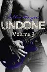 Undone, Volume 3 (Undone, #3)