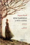 Kew Gardens y otros cuentos by Virginia Woolf