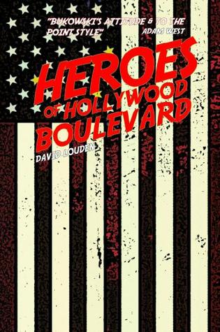 Heroes of Hollywood Boulevard by David Louden