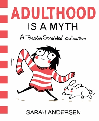 "Adulthood is a Myth: A ""Sarah's Scribbles"" Collection"