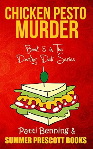 Chicken Pesto Murder: Book 5 in The Darling Deli Series