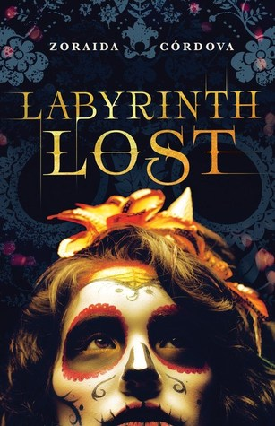 Labyrinth Lost (Brooklyn Brujas #1) by Zoraida Córdova