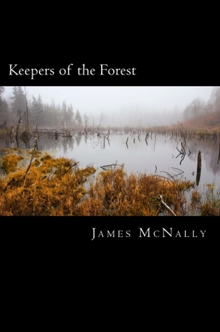 Keepers of the Forest by James McNally
