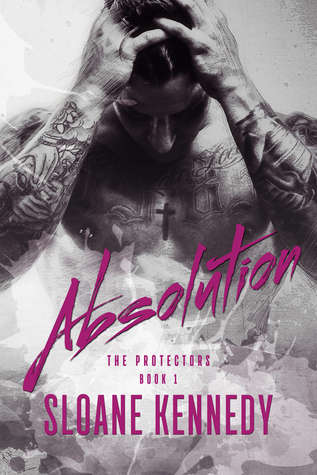 Book Review: Absolution (The Protectors #1) by Sloane Kennedy