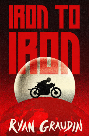 3 Reasons To Read…Iron to Iron by Ryan Graudin