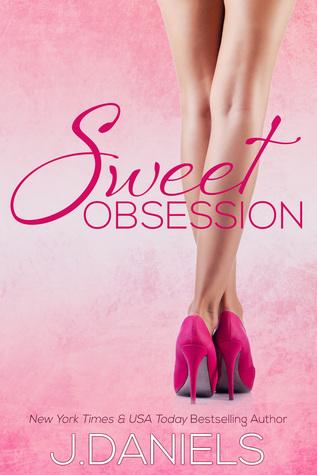 Sweet Obsession (Sweet Addiction #3) - J. Daniels