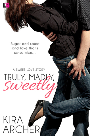 {Review} Truly, Madly, Sweetly by Kira Archer